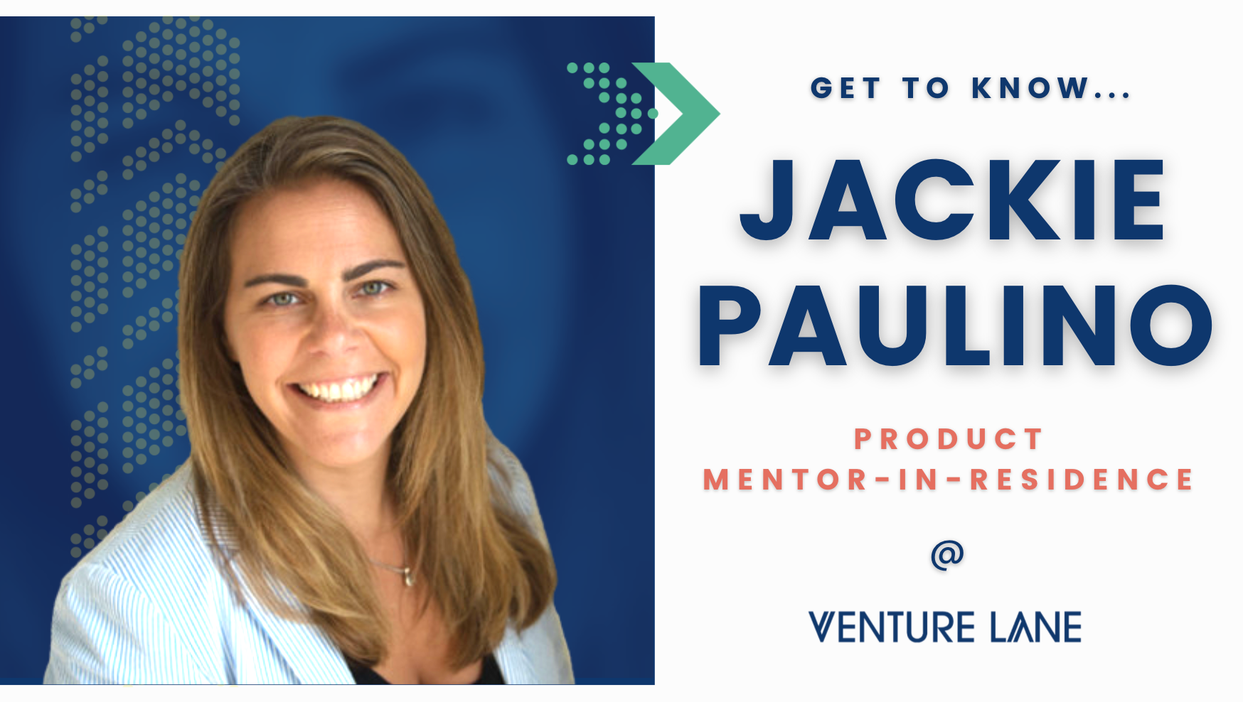 Get To Know Jackie Paulino, Product Mentor-in-Residence at Venture Lane