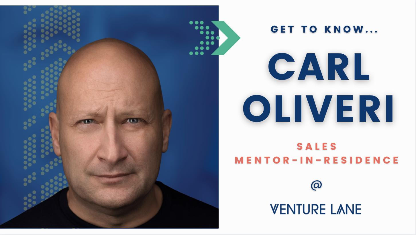 Get To Know Carl Oliveri, Sales Mentor-in-Residence at Venture Lane